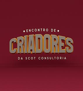 Encontro de Criadores da Scot Consultoria